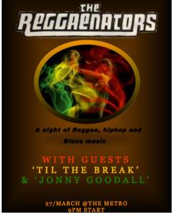 Reggaenators + 'til the Break + Jonny Goodville