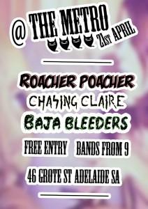 Roacher Poacher + Chasing Clare + Baja Bleeders 21 April