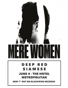 Mere Women (Syd), Deep Red + Siamese 4 June