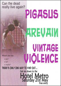 Pigasus , Vintage violence + Arevain 21 May