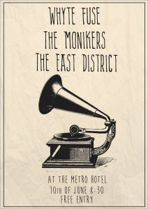 Whyte Fuse, The Monikers + The East District Fri 10 June
