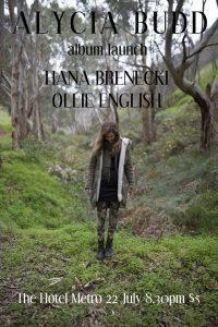 Alycia Budd, Ollie English + Hana Brenecki Fri 22 July