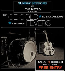 Zac Eden, El Bandoleros, The Ice Cold Fevers Sun 9 Oct