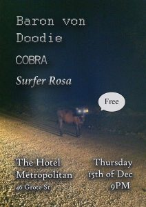 Baron von Doodie, Cobra, and Surfer Rosa Thurs 15 Dec