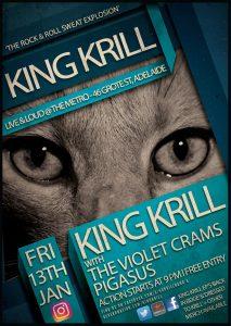 King Krill, Violent Crams + Pigasus Fri 13 JAn