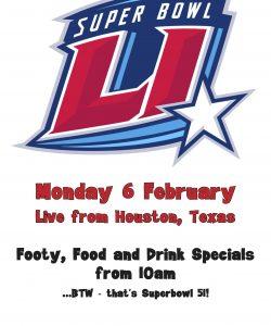 Superbowl 51. Monday 6 March 10am