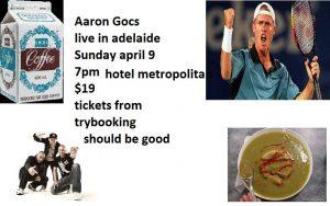 Aaron Gocs Live Sun 9 April