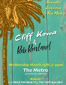 Cliff Koma + Rob Rowland 15 March