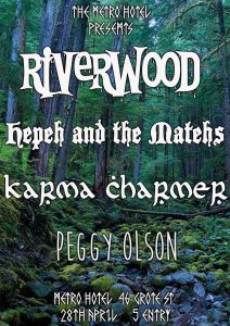 Riverwood, Karmer Charmer, Peggy Olson + Hepe and the Matehs Fri 28 Apr