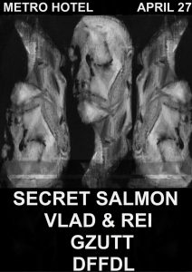 Secret Salmon, Vlad & Rei, Gzutt, DFFDL 27 Apr