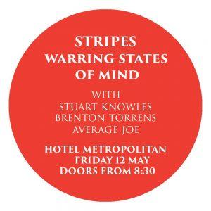 Stripes LIVE with Stuart Knowles, Average Joe & Brenton Torrens Fri 12 May