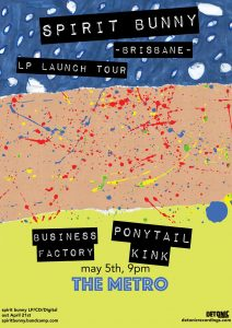 Spirit Bunny (Bris), Ponytail Kink + Business Factory Fri 5 May