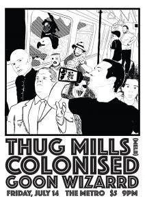 Thug Mills, Colonised + Goon Wizard Fri 14 July