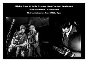 Michael Plater + Ripley Hood and Kelly Hewson Sat 24 June
