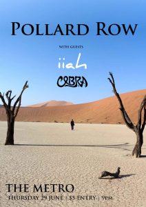 Pollard Row, iiah + Cobra Thu 29 Jun