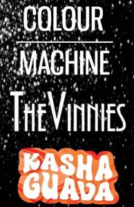 The Vinnies, Colour Machine + Kasha Guava Thu 15 June