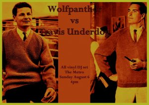 DJ Wolfpanther v Travis Underdog Sun 6 Aug 4-7pm
