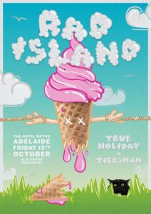 Rad Island - Adelaide Show! w/ True Holiday & Tiersman Fri 13 Oct