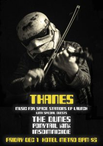 THANES EP Launch w/ The Dunes Ponytail Kink & Insomnicide FB Info