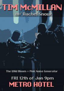 Tim McMillan & Rachel Snow w/ PNG and The Wild Bloom Fri 12 Jan