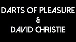 Darts of Pleasure & David Christie Thu 8 Feb