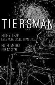 TIERSMAN (EP Launch) - Booby Trap & Eyes More Skull Than Eyes Sat 17 Feb