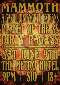 Mammoth, AGAM, Planet of the 8s and Dirty Pagans! Sat 9 June