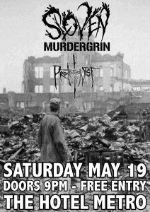 Sloven + Murdergrin + I, Protagonist Sat 19 May