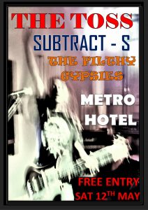 The Toss, Subtract-S and The Filthy Gypsies Fri May 12