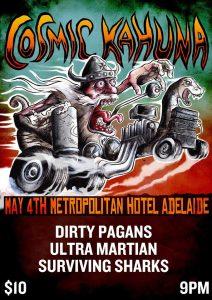 Cosmic Kahuna, Dirty Pagans, Ultra Martians + Surviving Sharks Fri 4 May