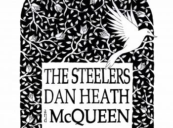 The Steelers, Dan Heath + McQueen Sat 30 June