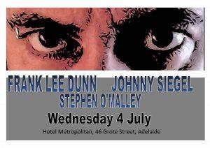Frank Lee Dunn, Johnny Siegel & Stephen O'Malley Wed 4 July