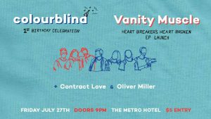 Vanity Muscle, Colourblind, Contract Love + Oliver Miller Fri 27 July
