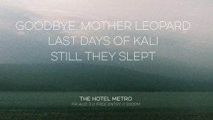 Goodbye, Mother Leopard / Last Days of Kali / Still They Slept Fri 3 Aug