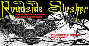 Roadside Slasher returns feat. Startakit and Pigasus Sat 15 Aug