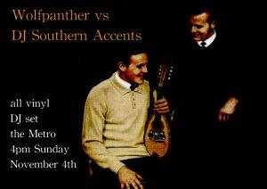 Sun 4 Nov Wolfpanther vs DJ Southern Accents