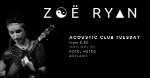 Tues 23 Oct Zoe Ryan at Acoustic Club Tuesday (ADL)