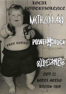 22 nov Powerxchuck/Meth Leppard/Yuppiegrinder