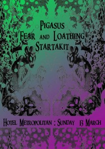 Pigasus, Fear & Loathing and Startakit Sunday 13 March Poster