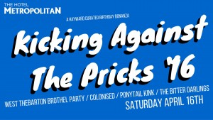KICKING AGAINST THE PRICKS '16 AND WELCOME WEST THEBARTON BROTHEL PARTY