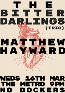 The Bitter Darlings + Matt Hayward 16 March
