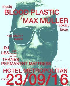 Blood Plastic/Max Muller, Thanes, Permanent Mattress + DJ Les Fri 23 Sept