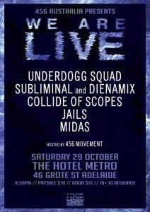 Underdogg Squad, Subliminal and Dienamix, Colide of Scopes, Jails + Midas Sat 29 October