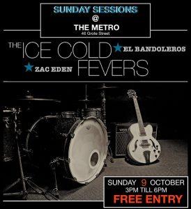 Zac Eden, El Bandoleros, The Ice Cold Fevers Sun 9 Oct