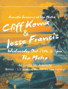 Cliff Koma + Jesse Francis Wed 26 Oct