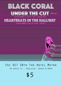 Black Coral, Under The Cut, and Heartbeats in the Hallway Fri 28 October