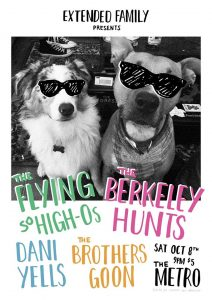 The Flying So High O's and The Berkeley Hunts, The Brothers Goon and Dani Yells Sat 8 Oct