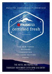 Music SA Cert4 Showcase feat. The New Yorks, DyspOra, Pemberton, The Gore Edition and Poppi Thurs 24 Nov