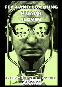 Pigasus, Fear and Loathing + Sloven Sat 7 Jan