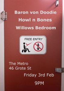 Baron Von Doodie, Steadfast Arms + Willows Bedroom Fri 3 Feb